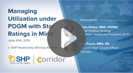 PDGM Webinar: Managing Utilization with Star Ratings in Mind
